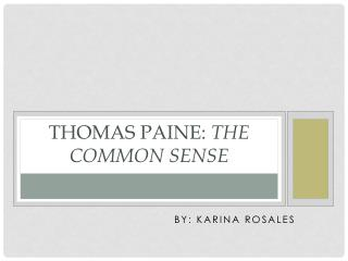 Thomas Paine:  The Common Sense
