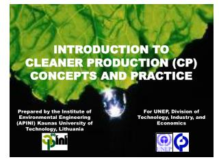 INTRODUCTION TO  CLEANER PRODUCTION CP CONCEPTS AND PRACTICE