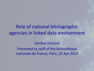 Role of national bibliographic agencies in linked data environment