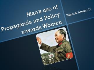 Mao's use of Propaganda and Policy towards Women