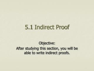 5.1 Indirect Proof