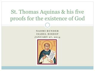 St. Thomas Aquinas & his five proofs for the existence of God