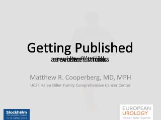 Matthew R. Cooperberg, MD, MPH UCSF Helen Diller Family Comprehensive Cancer Center