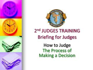 2 nd  JUDGES TRAINING Briefing for Judges