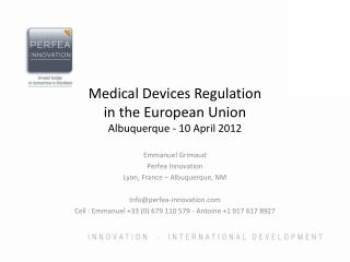 Medical Devices Regulation in  the European  Union Albuquerque - 10 April 2012