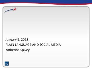 January 9, 2013 PLAIN LANGUAGE AND SOCIAL MEDIA  Katherine Spivey