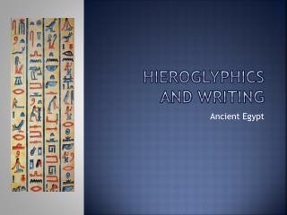Hieroglyphics and writing