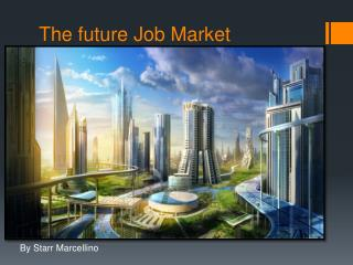 The future Job Market