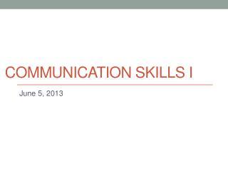 Communication Skills I
