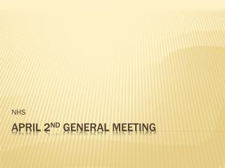 April 2 nd General Meeting