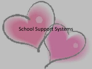 School Support Systems