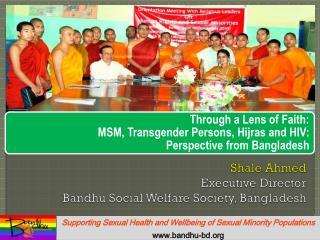 Shale Ahmed Executive Director Bandhu Social Welfare Society, Bangladesh