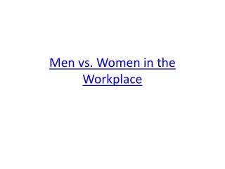 Men vs. Women in the Workplace
