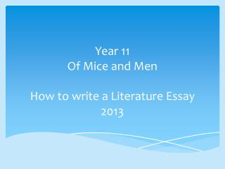 Year 11 Of  Mice  and Men How to write a Literature Essay 2013