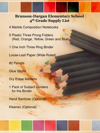 Brunson- Dargan  Elementary School  4 th  Grade Supply List