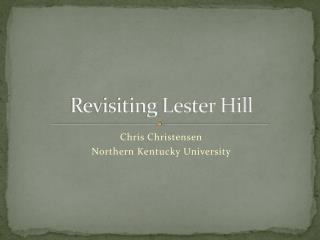 Revisiting Lester Hill