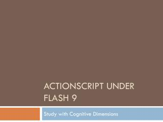 ActionScript  under Flash 9