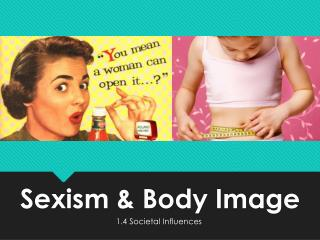 Sexism & Body Image