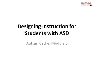 Designing Instruction for Students with ASD