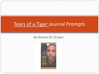 Tears of a Tiger  Journal Prompts