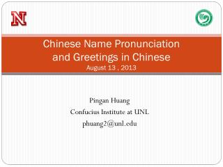 Chinese Name Pronunciation  and Greetings in Chinese August  13 , 2013