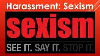 Harassment: Sexism