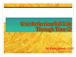 Unit Reflection-Still Life Through Time  
