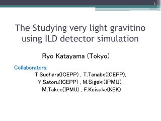 The Studying very light  gravitino  using  ILD detector simulation