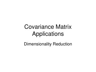 Covariance Matrix  Applications