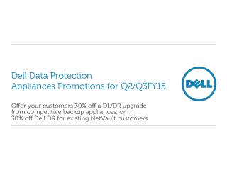 Dell Data Protection  Appliances Promotions for Q2/Q3FY15
