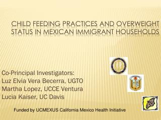 Child feeding practices and overweight status in Mexican immigrant households