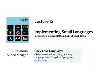 Lecture  12 Implementing Small Languages internal vs. external DSLs, hybrid small DSLs