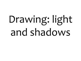 Drawing: light and shadows