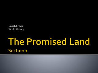 The Promised  Land Section 1