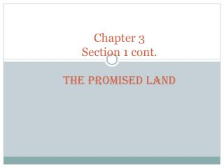 Chapter 3  Section 1 cont. The Promised Land