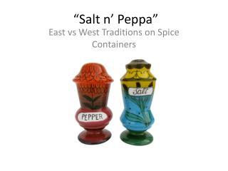 """""""Salt n' Peppa"""""""