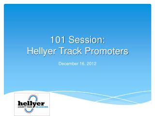 101 Session: Hellyer Track Promoters