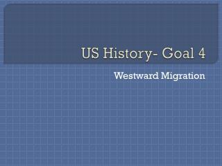 US History- Goal 4