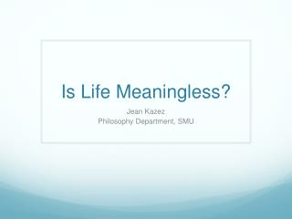 Is Life Meaningless?