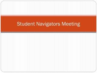 Student Navigators Meeting