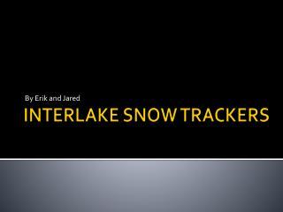 INTERLAKE SNOW TRACKERS