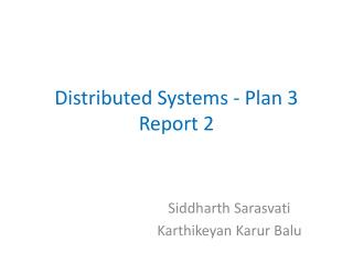 Distributed Systems - Plan 3  Report 2
