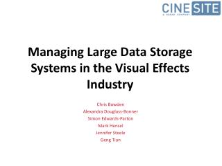 Managing Large Data Storage Systems in the Visual Effects Industry