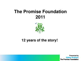 The Promise  Foundation 2011