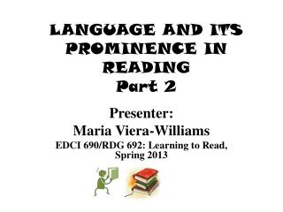 LANGUAGE AND ITS PROMINENCE IN  READING Part 2