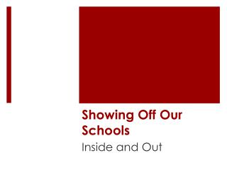 Showing Off Our Schools