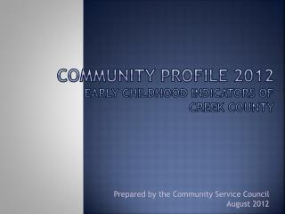 Community Profile  2012 Early  Childhood Indicators of  CREEK  County