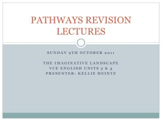 PATHWAYS REVISION LECTURES
