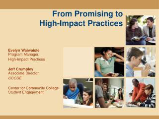 From Promising to  High-Impact  Practices