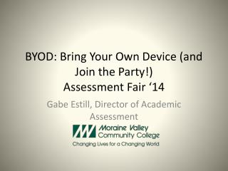 BYOD: Bring Your Own  Device (and Join the Party!) Assessment Fair '14